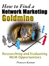 How To Find A Network Marketing Goldmine Researching And Evaluating MLM Opportunities