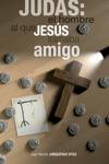 Judas El Hombre Al Que Jess Llamaba Amigo