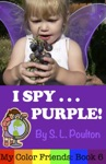 I SpyPurple Its Fun To Learn Colors With Your Pre-K Child My Color Friends