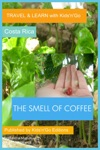 The Smell Of Coffee Costa Rica