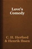 C. H. Herford & Henrik Ibsen - Love's Comedy artwork