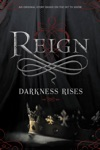 Reign Darkness Rises
