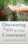 Discovering The Joy Of A Clear Conscience