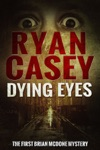 Dying Eyes Brian McDone 1