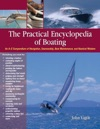 The Practical Encyclopedia Of Boating  An A-Z Compendium Of Navigation Seamanship Boat Maintenance And Nautical Wisdom