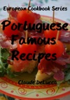 Portuguese Famous Recipes European Cookbook Series