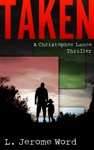 Taken A Christopher Lance Thriller