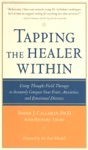 Tapping The Healer Within  Using Thought-Field Therapy To Instantly Conquer Your Fears Anxieties And Emotional Distress