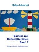Basteln mit Kaffeefiltertüten Band 7