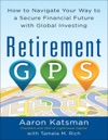 Retirement GPS How To Navigate Your Way To A Secure Financial Future With Global Investing