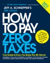 How To Pay Zero Taxes 2013 Your Guide To Every Tax Break The IRS Allows