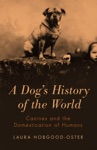 A Dogs History Of The World