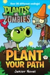 Plants Vs Zombies Plant Your Path Junior Novel