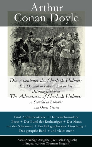 Die Abenteuer des Sherlock Holmes Ein Skandal in Bhmen und andere Detektivgeschichten  The Adventures of Sherlock Holmes A Scandal in Bohemia and Other Stories - Zweisprachige Ausgabe Deutsch-Englisch  Bilingual edition German-English