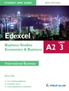 Edexcel A2 Business StudiesEconomics And Business Unit 3 New Edition Student Unit Guide International Business