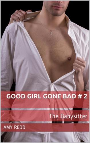 Good Girl Gone Bad  2 The Babysitter