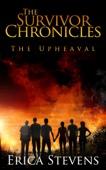 Erica Stevens - The Survivor Chronicles: Book 1, The Upheaval (Serial story #1)  artwork