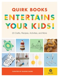 Quirk Books Entertains Your Kids - RAISING QUIRK Book