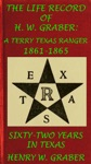 8th Texas Cavalry In The Civil War Life Record Of H W Graber A Terry Texas Ranger 1861-65 Sixty-Two Years In Texas Civil War Texas  Cavalry 5