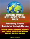 National Defense Intelligence College Paper Anticipating Surprise - Analysis For Strategic Warning - DEFCON Status Deception Surprise And Timing Political And Military Factors