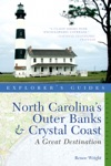 Explorers Guide North Carolinas Outer Banks  Crystal Coast A Great Destination Second Edition