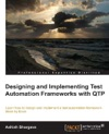 Designing And Implementing Test Automation Frameworks With QTP