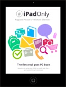 #iPadOnly. The First Real Post-PC Book [iPad Version]