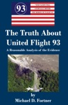 The Truth About United Flight 93 A Reasonable Analysis Of The Evidence