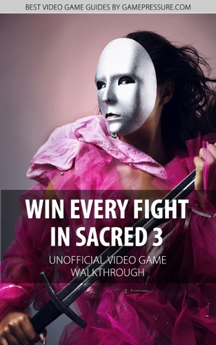 Win Every Fight in Sacred 3