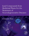 Lead Compounds From Medicinal Plants For The Treatment Of Neurodegenerative Diseases
