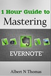 1 Hour Guide To Mastering Evernote  Learn How You Can Organize And Find Everything Thats Important