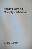 Ballads from an Unlucky Fisherman
