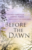 Before The Dawn - Lindsey Fairleigh & Lindsey Pogue Cover Art