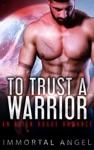 To Trust A Warrior An Alien Rogue Romance Starflight Academy Book 4
