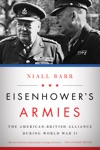 Eisenhowers Armies The American-British Alliance During World War II