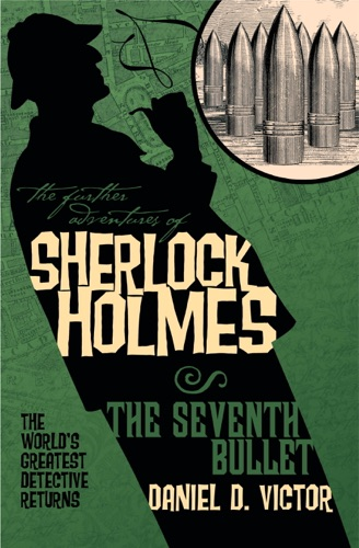 The Further Adventures of Sherlock Holmes The Seventh Bullet
