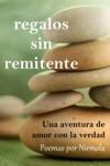 Regalos Sin Remitente Una Aventura De Amor Con La Verdad