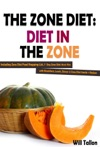 The Zone Diet Diet In The Zone Including Zone Diet Food Shopping List 7 Day Zone Diet Meals Plan With Breakfast Lunch Dinner  Zone Diet Snacks  Recipes
