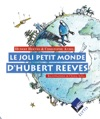 Le Joli Petit Monde DHubert Reeves