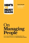 HBRs 10 Must Reads On Managing People With Featured Article Leadership That Gets Results By Daniel Goleman
