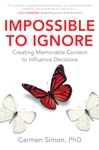Impossible To Ignore Creating Memorable Content To Influence Decisions