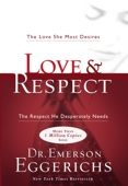 Love and Respect - Dr. Emerson Eggerichs Cover Art