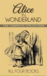 Alice In Wonderland Collection - All Four Books