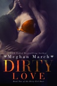 Meghan March - Dirty Love artwork