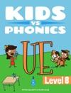 Learn Phonics UE - Kids Vs Phonics