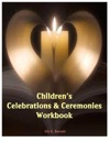 Childrens Celebrations  Ceremonies Workbook
