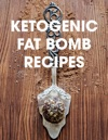 Ketogenic Fat Bomb Recipes A Ketogenic Cookbook With 20 Paleo Ketogenic Recipes For Fast Weight Loss