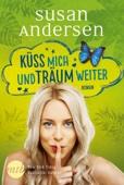 Susan Andersen - Küss mich und träum weiter artwork