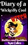 Diary Of A Wickedly Cool Witch Bullies And Baddies