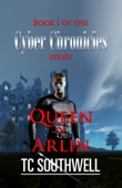 The Cyber Chronicles: Book I: Queen of Arlin